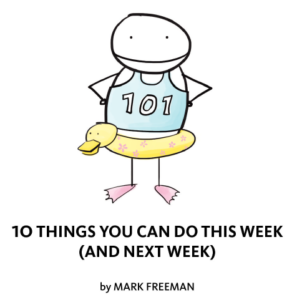 10 things you can do this week
